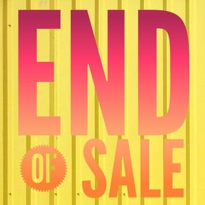 This is the END.... of the sale